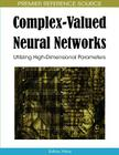 Complex-Valued Neural Networks: Utilizing High-Dimensional Parameters (Premier Reference Source) Cover Image