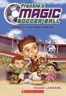 Frankie's Magic Soccer Ball #2: Frankie vs. The Rowdy Romans Cover Image