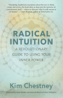 Radical Intuition: A Revolutionary Guide to Using Your Inner Power Cover Image