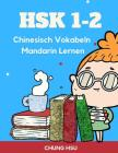 HSK 1-2 Chinesisch Vokabeln Mandarin Lernen: Vokabularkarten des HSK1, 2 gelernt und wiederholt. Alle Vokabeln werden mit ihren Schriftzeichen, dem Pi Cover Image