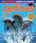 Scholastic Explora Tu Mundo: Delfines: (Spanish Language Edition of Scholastic Discover More: Dolphins) Cover Image