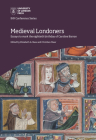 Medieval Londoners: essays to mark the eightieth birthday of Caroline M. Barron (IHR Conference Series) Cover Image