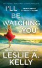 I'll Be Watching You (previously published as Watching You) (Hollywood Heat #1) Cover Image