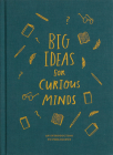 Big Ideas for Curious Minds: An Introduction to Philosophy Cover Image