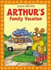 Arthur's Family Vacation (Arthur Adventures (Pb)) Cover Image