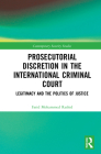 Prosecutorial Discretion in the International Criminal Court: Legitimacy and the Politics of Justice (Contemporary Security Studies) Cover Image