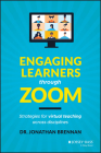 Engaging Learners Through Zoom: Strategies for Virtual Teaching Across Disciplines Cover Image