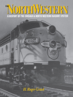 The North Western: A History of the Chicago & North Western Railway System Cover Image