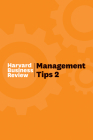 Management Tips 2: From Harvard Business Review Cover Image