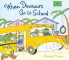 When Dinosaurs Go to School Cover Image