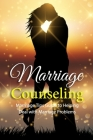 Marriage Counseling: Marriage Tips Guide to Helping Deal with Marriage Problems Cover Image