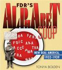 FDR's Alphabet Soup: New Deal America, 1932-1939 Cover Image