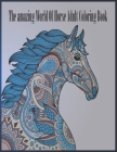 The amazing world of horse adult coloring book: (Dover Nature Coloring Book) Cover Image