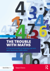 The Trouble with Maths: A Practical Guide to Helping Learners with Numeracy Difficulties Cover Image