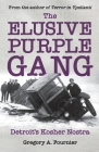 The Elusive Purple Gang: Detroit's Kosher Nostra Cover Image