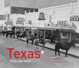 Texas Then and Now® Cover Image