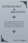 Genealogy and Identity: The Genealogical Evidence for the Appropriation of Early East Greek Mythology by the Mainland Greek City-States in the Cover Image