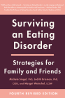 Surviving an Eating Disorder [Fourth Revised Edition]: Strategies for Family and Friends Cover Image