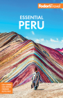 Fodor's Essential Peru: With Machu Picchu & the Inca Trail (Full-Color Travel Guide) Cover Image