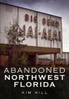Abandoned Northwest Florida Cover Image