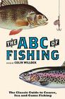 The ABC of Fishing: The Classic Guide to Coarse, Sea and Game Fishing Cover Image