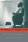 Worlds of Herman Kahn: The Intuitive Science of Thermonuclear War Cover Image