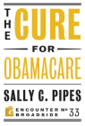 The Cure for Obamacare (Encounter Broadsides) Cover Image