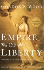 Empire of Liberty: A History of the Early Republic, 1789-1815 (Oxford History of the United States) Cover Image