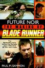 Future Noir: The Making of Blade Runner Cover Image
