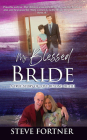 My Blessed Bride: A True Story of Love Beyond Death Cover Image