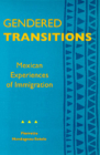 Gendered Transitions: Mexican Experiences  of Immigration Cover Image