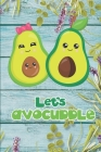 Let's Avocuddle: Cute & Funny Avocado Pun Valentine's Day Gift - Greeting Card Alternative For Him & Her Cover Image