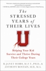 The Stressed Years of Their Lives: Helping Your Kid Survive and Thrive During Their College Years Cover Image