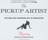 The Pickup Artist: The New and Improved Art of Seduction Cover Image