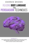 Reading Body Language & Persuasion Techniques: The Ultimate Guide to Analyze People, How to Influence Human Behavior With Subliminal Manipulation, Cov Cover Image