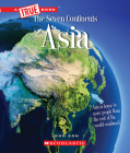 Asia (A True Book: The Seven Continents) Cover Image