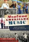 Montana Americana Music: Boot Stomping in Big Sky Country Cover Image