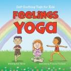 Feelings Yoga: Self-Soothing Yoga for Kids Cover Image