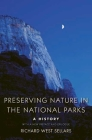Preserving Nature in the National Parks: A History; With a New Preface and Epilogue Cover Image