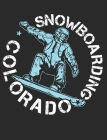 Snowboarding Colorado: Snowboarding Notebook, Blank Paperback Book to write in, Snowboarder Gift, 150 pages, college ruled Cover Image