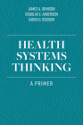 Health Systems Thinking: A Primer Cover Image