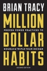 Million Dollar Habits: Proven Power Practices to Double and Triple Your Income Cover Image
