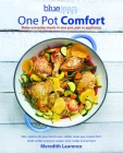 One Pot Comfort: Make Everyday Meals in One Pot, Pan or Appliance: 180+ Recipes for Your Dutch Oven, Skillet, Sheet Pan, Instant-Pot(r) (Blue Jean Chef #7) Cover Image