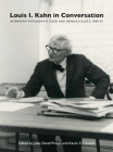 Louis I. Kahn in Conversation: Interviews with John W. Cook and Heinrich Klotz, 1969-70 Cover Image
