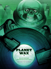 Planet Wax: Sci-Fi/Fantasy Soundtracks on Vinyl Cover Image