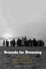 Grounds for Dreaming: Mexican Americans, Mexican Immigrants, and the California Farmworker Movement (The Lamar Series in Western History) Cover Image