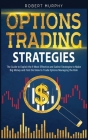 Options Trading Strategies: The Guide to Exploit the 9 Most Effective and Safest Strategies to Make Big Money and Find Out How to Trade Options Ma Cover Image