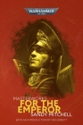 For the Emperor (Black Library Masterworks #4) Cover Image