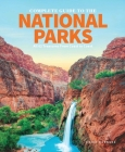 The Complete Guide to the National Parks: All 62 Treasures From Coast to Coast Cover Image