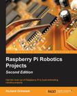 Raspberry Pi Robotics Projects - Second Edition Cover Image